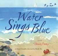 Water Sings Blue: Ocean Poems - Kate Coombs, Meilo So