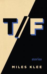 True False: Stories - Miles Klee