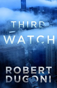 Third Watch: A Tracy Crosswhite Short Story (Kindle Single) - Robert Dugoni