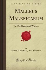 Malleus Maleficarum: Or, The Hammer of Witches (Forgotten Books) - Heinrich Kramer