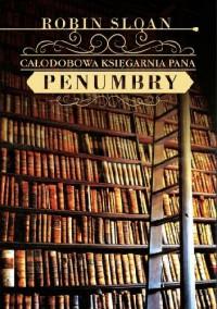 Całodobowa księgarnia pana Penumbry - Robin Sloan