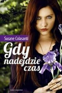 Gdy nadejdzie czas - Susane Colasanti