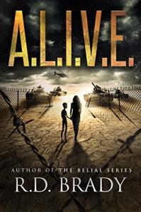 A.L.I.V.E. (The A.L.I.V.E.Series Book 1) - R.D. Brady