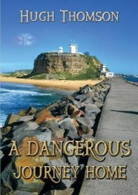 A Dangerous Journey Home - Hugh  Thomson