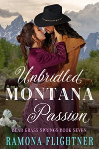 Unbridled Montana Passion (Bear Grass Springs Book 7) - Ramona Flightner