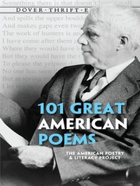 101 Great American Poems - The American Poetry & Literacy Project