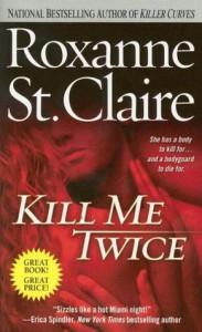 Kill Me Twice - Roxanne St. Claire