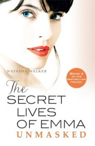 The Secret Lives of Emma: Unmasked - Natasha Walker