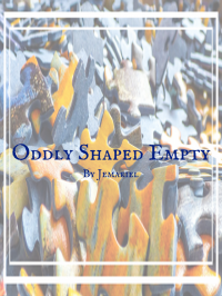 Oddly Shaped Empty - jemariel