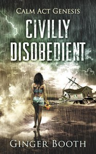 Civilly Disobedient (Calm Act Genesis Book 1) - Ginger Booth