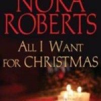 All I Want For Christmas - Nora Roberts