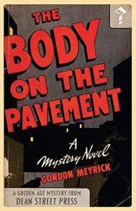 The Body on the Pavement: A Golden Age Mystery - Gordon Meyrick