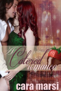 A Catered Romance - Cara Marsi