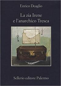 La zia Irene e l'anarchico Tresca - Enrico Deaglio