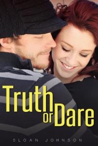 Truth or Dare - Sloan  Johnson