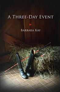 A Three Day Event - Barbara Kay