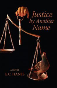 Justice by Another Name - E.C. Hanes