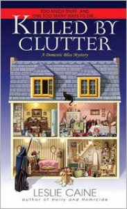 Killed by Clutter (Domestic Bliss Series #4) - Leslie Caine