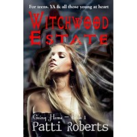 Witchwood Estate - Going Home (book 1) - Patti Roberts