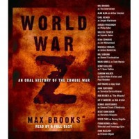 World War Z: An Oral History of the Zombie War - Max Brooks, Henry Rollins, Eamonn Walker, Ajay Naidu