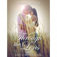 Through the Lens (Through the Lens, #1) - Shannon Dermott