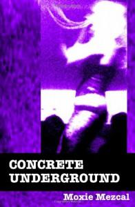 Concrete Underground - Moxie Mezcal