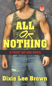 All or Nothing: A Trust No One Novel - Dixie Lee Brown