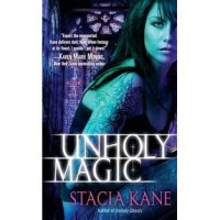 Unholy Magic (Downside Ghosts, #2) - Stacia Kane