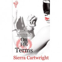 On His Terms (Mastered #2) - Sierra Cartwright