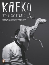The Castle (Penguin Modern Classics) - Franz Kafka, Idris Parry, J.A. Underwood