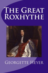 The Great Roxhythe - Georgette Heyer