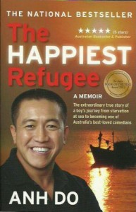 The Happiest Refugee: A Memoir - Anh Do