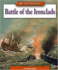 Battle of the Ironclads - Michael Burgan