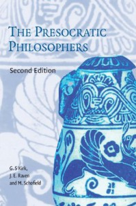 The Presocratic Philosophers: A Critical History with a Selection of Texts - G.S. Kirk, John Earle Raven, Malcolm Schofield