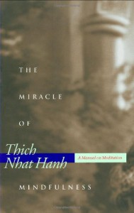 The Miracle of Mindfulness: A Manual on Meditation - Thích Nhất Hạnh