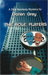 The Role Players (A Dick Hardesty Mystery,  #8) - Dorien Grey