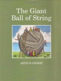 The Giant Ball of String - Arthur Geisert