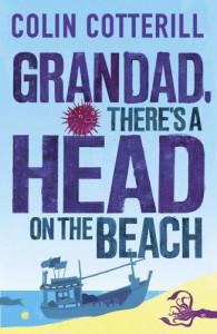 Grandad, There's a Head on the Beach: A Jimm Juree Novel (Jimm Juree 2) - Colin Cotterill