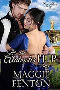 The Alabaster Hip (The Regency Romp Trilogy Book 3) - Maggie Fenton;Margaret Foxe
