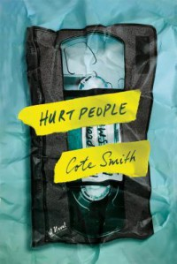 Hurt People: A Novel - Cote Smith
