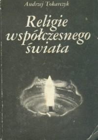 Religie współczesnego świata - Andrzej Tokarczyk
