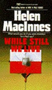 While Still We Live - Helen MacInnes