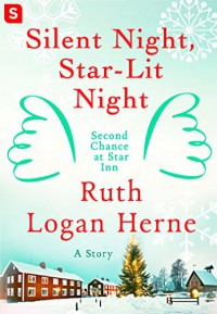 Silent Night, Star-Lit Night (Second Chance at Star Inn) - Ruth Logan Herne