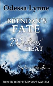 Brendan's Fate (Wolves' Heat) - Odessa Lynne