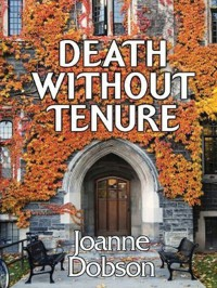 Death Without Tenure (A Karen Pelletier Mystery #6) - Christine  Williams, Joanne Dobson