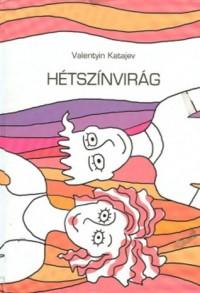 Hétszínvirág - Valentyin Katajev