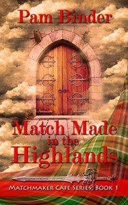 Match Made in the Highlands (Matchmaker Cafe Series Book 1) - Pam Binder