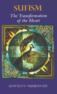 Sufism: The Transformation of the Heart - Llewellyn Vaughan-Lee