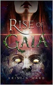 Rise of Gaia - Kristin Ward