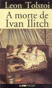 A Morte de Ivan Ilitch - Leo Tolstoy